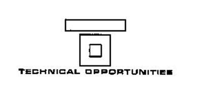T O  TECHNICAL OPPORTUNITIES