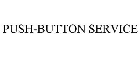 PUSH-BUTTON SERVICE