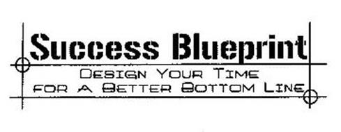 SUCCESS BLUEPRINT DESIGN YOUR TIME FOR A BETTER BOTTOM LINE