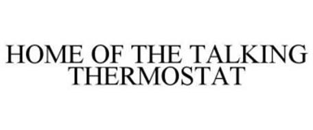HOME OF THE TALKING THERMOSTAT