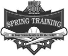 SPRING TRAINING IS YOUR TEAM READY TO HIT THE FIELD? AIRTIME 500 PROFIT FROM KNOWLEDGE