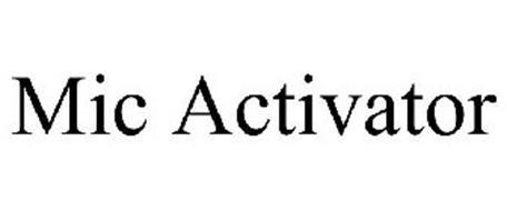MIC ACTIVATOR