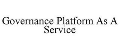 GOVERNANCE PLATFORM AS A SERVICE
