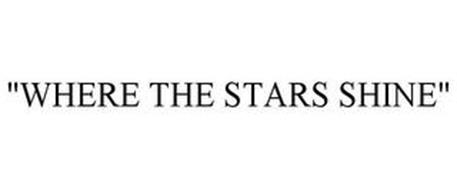 """WHERE THE STARS SHINE"""