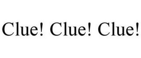 CLUE! CLUE! CLUE!
