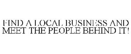FIND A LOCAL BUSINESS AND MEET THE PEOPLE BEHIND IT!