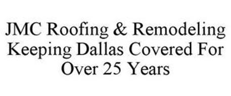 JMC ROOFING & REMODELING KEEPING DALLAS COVERED FOR OVER 25 YEARS