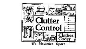 CLUTTER CONTROL CLOTHES CODER WE MAXIMIZE SPACE