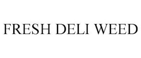 FRESH DELI WEED