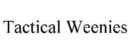 TACTICAL WEENIES