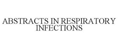 ABSTRACTS IN RESPIRATORY INFECTIONS