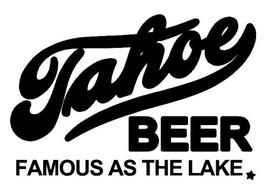 TAHOE BEER FAMOUS AS THE LAKE