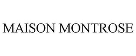 MAISON MONTROSE
