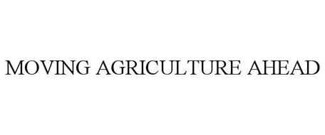 MOVING AGRICULTURE AHEAD