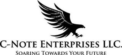 C-NOTE ENTERPRISES LLC. SOARING TOWARDS YOUR FUTURE