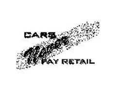 CARS NEVER PAY RETAIL