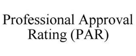 PROFESSIONAL APPROVAL RATING (PAR)