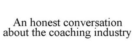 AN HONEST CONVERSATION ABOUT THE COACHING INDUSTRY