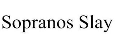 SOPRANOS SLAY
