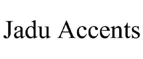 JADU ACCENTS