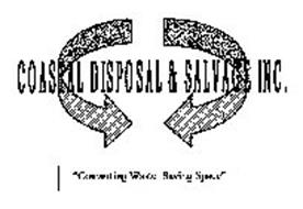 "COASTAL DISPOSAL & SALVAGE INC. ""CONVERTING WASTE; SAVING SPACE"""