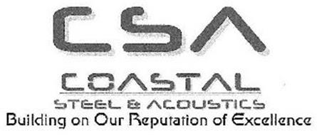 CSA COASTAL STEEL & ACOUSTICS BUILDING ON OUR REPUTATION OF EXCELLENCE