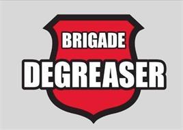 BRIGADE DEGREASER
