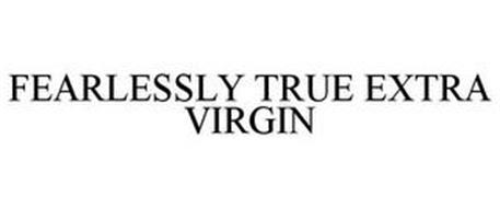 FEARLESSLY TRUE EXTRA VIRGIN