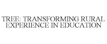 TREE: TRANSFORMING RURAL EXPERIENCE IN EDUCATION