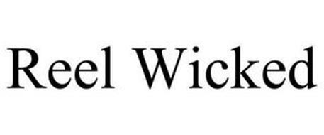 REEL WICKED
