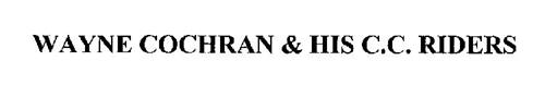 WAYNE COCHRAN & HIS C.C. RIDERS
