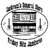 COCKRAM'S GENERAL STORE FRIDAY NITE JAMBOREE COCKRAM'S GENERAL STORE FLOYD, VA