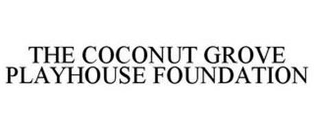 THE COCONUT GROVE PLAYHOUSE FOUNDATION