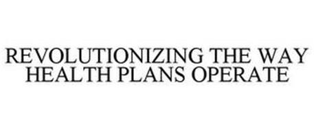 REVOLUTIONIZING THE WAY HEALTH PLANS OPERATE