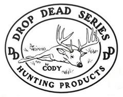 DD DROP DEAD SERIES BY CODY HUNTING PRODUCTS