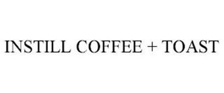 INSTILL COFFEE + TOAST