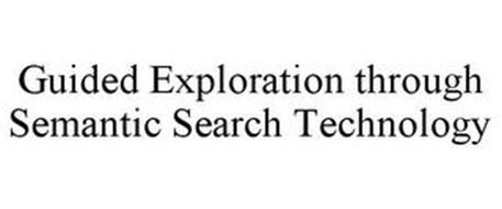 GUIDED EXPLORATION THROUGH SEMANTIC SEARCH TECHNOLOGY