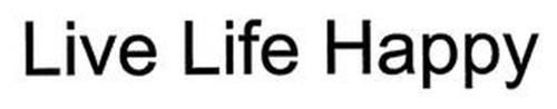 LIVE LIFE HAPPY