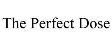 THE PERFECT DOSE