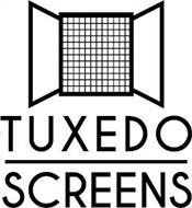 TUXEDO SCREENS