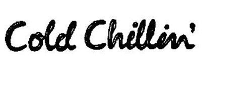 COLD CHILLIN'