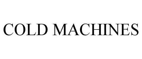 COLD MACHINES