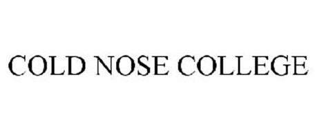 COLD NOSE COLLEGE