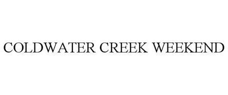 COLDWATER CREEK WEEKEND