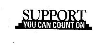SUPPORT YOU CAN COUNT ON