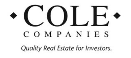 COLE COMPANIES QUALITY REAL ESTATE FOR INVESTORS.