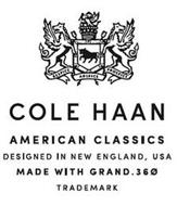 COLE HAAN AMERICAN CLASSICS DESIGNED INNEW ENGLAND, USA MADE WITH GRAND.36Ø TRADEMARK