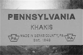 PENNSYLVANIA KHAKIS MADE IN BERKS COUNTY, PA EST. 1948 PA