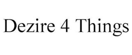 DEZIRE 4 THINGS