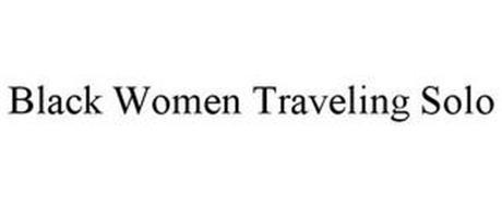 BLACK WOMEN TRAVELING SOLO